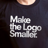 Make the Logo Smaller (also available with a smaller print, of course)